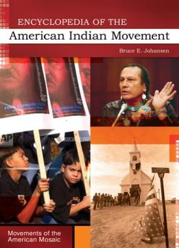 Download Encyclopedia Of The American Indian Movement