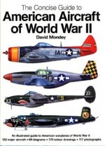 The Concise Guide to American Aircraft of World War II