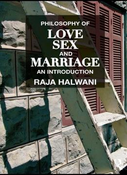 Download ebook Philosophy Of Love, Sex, & Marriage: An Introduction