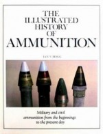 The Illustrated History of Ammunition