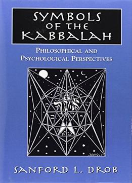Download ebook Symbols Of The Kabbalah: Philosophical & Psychological Perspectives