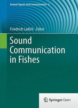 Download ebook Sound Communication In Fishes (animal Signals & Communication)