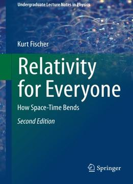 Download ebook Relativity For Everyone: How Space-time Bends (2nd Edition)