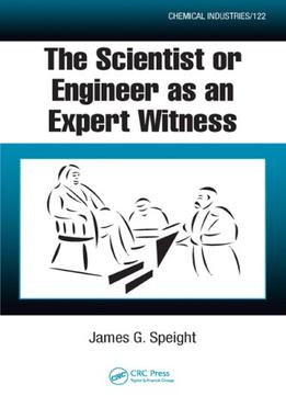 Download ebook The Scientist Or Engineer As An Expert Witness