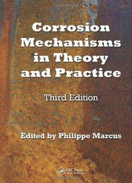 Download ebook Corrosion Mechanisms In Theory & Practice (3rd Edition)