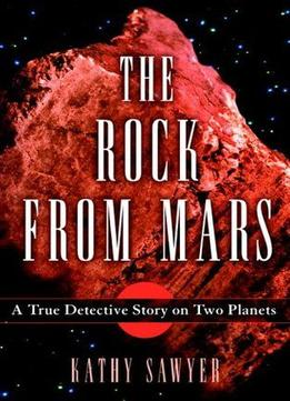 Download The Rock From Mars: A Detective Story On Two Planets