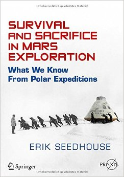 Download Survival & Sacrifice In Mars Exploration: What We Know From Polar Expeditions