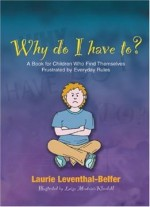 Why Do I Have To?: A Book For Children Who Find Themselves Frustrated