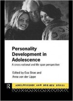 Personality Development In Adolescence: A Cross National And Lifespan Perspective (adolescence And Society) By Eva Skoe