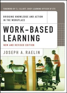 Download ebook Work-based Learning: Bridging Knowledge & Action In The Workplace