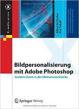 Download ebook Bildpersonalisierung Mit Adobe Photoshop: Variable Daten In Der Bildkommunikation Von Albrecht Fischer