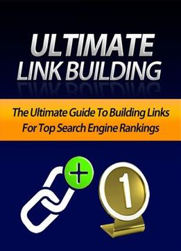 Download Ultimate Link Building: Guide To Building Links For Top Search Engine Rankings
