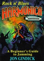 Rock N' Blues Harmonica: Beginner's Guide To Jamming