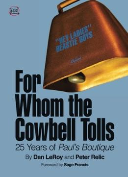 Download For Whom The Cowbell Tolls: 25 Years Of Paul's Boutique