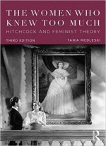 The Women Who Knew Too Much: Hitchcock And Feminist Theory, 3 Edition