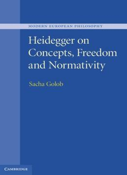 Download ebook Heidegger On Concepts, Freedom & Normativity