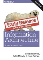 Information Architecture: For The Web And Beyond (early Release)