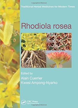 Download ebook Rhodiola Rosea (traditional Herbal Medicines For Modern Times)