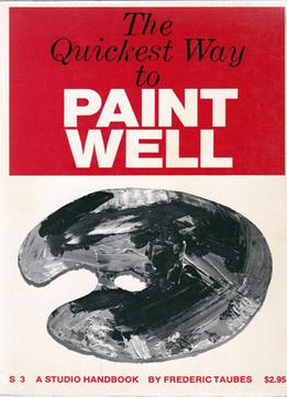 Download ebook The Quickest Way To Paint Well: A Manual For The Part-time Painter