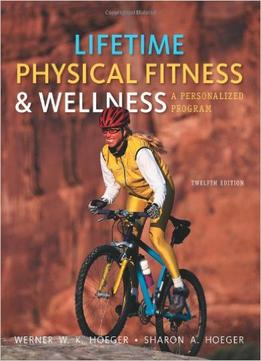Download ebook Lifetime Physical Fitness & Wellness: A Personalized Program, 12th Edition