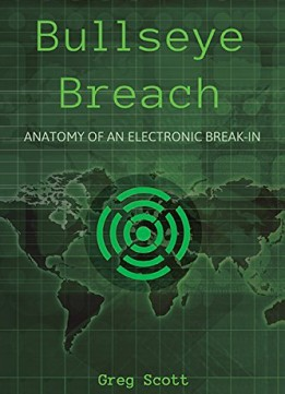Download Bullseye Breach: Anatomy Of An Electronic Break-in