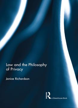 Download ebook Law & The Philosophy Of Privacy