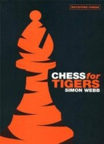 Chess For Tigers (batsford Chess Book) By Simon Webb