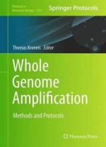 Whole Genome Amplification: Methods And Protocols