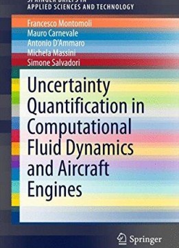 Download Uncertainty Quantification In Computational Fluid Dynamics & Aircraft Engines