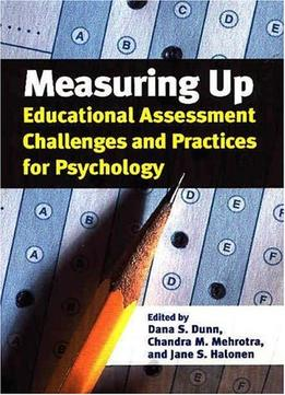 Download ebook Measuring Up: Education Assessment Challenges & Practices For Psychology