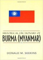 Historical Dictionary Of Burma (myanmar)