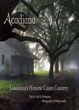 Download Acadiana: Louisiana's Historic Cajun Country
