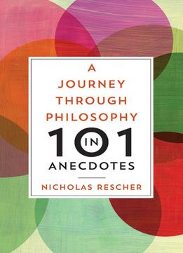 Download ebook A Journey Through Philosophy In 101 Anecdotes