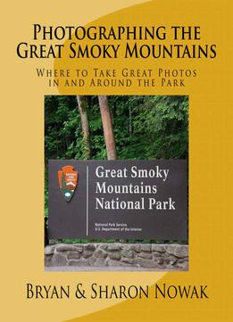 Download ebook Photographing The Great Smoky Mountains (photographing The Smokies)