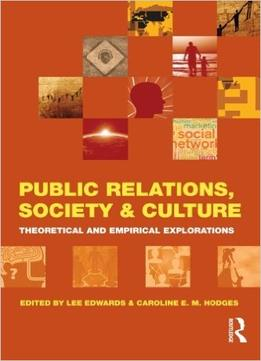 Download ebook Public Relations, Society & Culture: Theoretical & Empirical Explorations