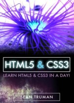 Sean Truman, Az Elite Publishing – Html & Css3: A Step-by-step Guide To Creating Dynamic Websites