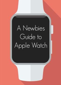 Download A Newbies Guide To Apple Watch