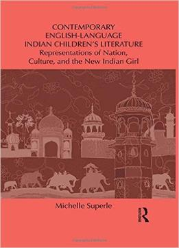 Download Contemporary English-language Indian Children's Literature By Michelle Superle