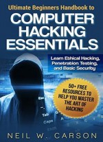 Computer Hacking: Ultimate Beginners Guide To Computer Hacking Step-by-step: Learn How To Hack