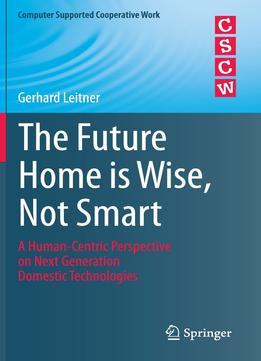Download ebook The Future Home Is Wise, Not Smart