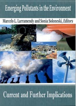 Download ebook Emerging Pollutants In The Environment: Current & Further Implications Ed.
