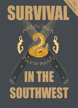 Download The Complete Color Survival In The Southwest: Guide To Desert Survival