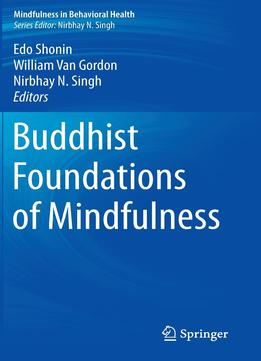 Download ebook Buddhist Foundations Of Mindfulness (mindfulness In Behavioral Health)