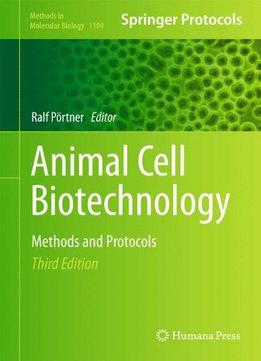 Download ebook Animal Cell Biotechnology: Methods & Protocols (3rd Edition)