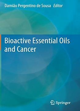 Download ebook Bioactive Essential Oils & Cancer