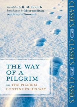 Download ebook The Way Of A Pilgrim & The Pilgrim Continues His Way