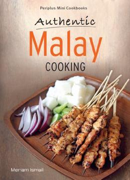 Download ebook Authentic Malay Cooking By Meriam Ismail