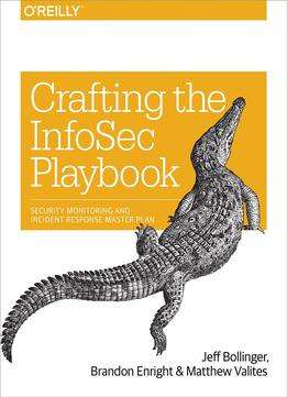 Download ebook Crafting The Infosec Playbook: Security Monitoring & Incident Response Master Plan