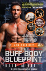 The Buff Body Blueprint: Busy Guys Body Transformation Complete Diet & Fitness Plan