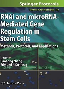Download ebook Rnai & Microrna-mediated Gene Regulation In Stem Cells: Methods, Protocols, & Applications